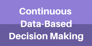 Continuous Data-Based Decision Making